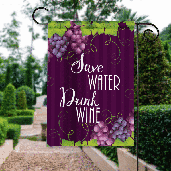 Save Water Drink Wine Cute Funny Wine Lovers Garden Flag